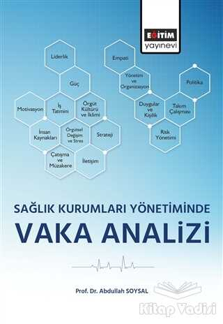 Eğitim Yayınevi - Ders Kitapları - Sağlık Kurumları Yönetiminde Vaka Analizi