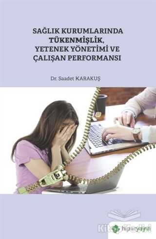 Hiperlink Yayınları - Sağlık Kurumlarında Tükenmişlik, Yetenek Yönetimi ve Çalışan Performansı