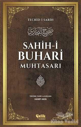 Çelik Yayınevi - Sahih-i Buhari Muhtasarı