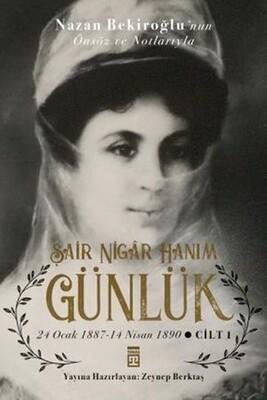 Timaş Yayınları - Şair Nigar Hanım - Günlük