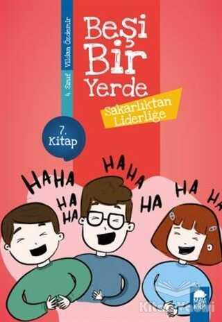 Mavi Kirpi Yayınları - Sakarlıktan Liderliğe - Beşi Bir Yerde 7. Kitap