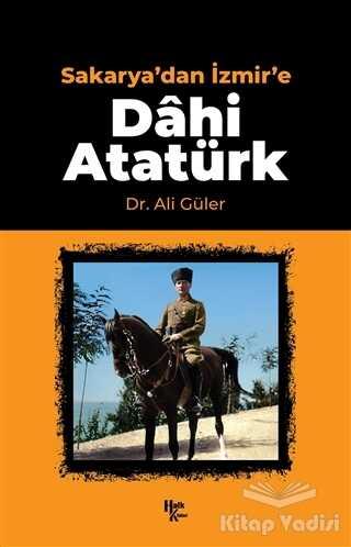 Halk Kitabevi - Sakarya'dan İzmir'e Dahi Atatürk