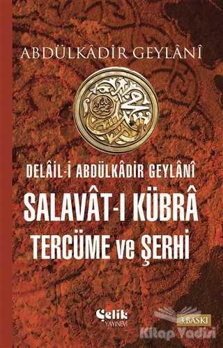 Çelik Yayınevi - Salavat-ı Kübra Tercüme ve Şerhi