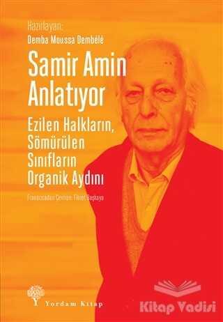Yordam Kitap - Samir Amin Anlatıyor