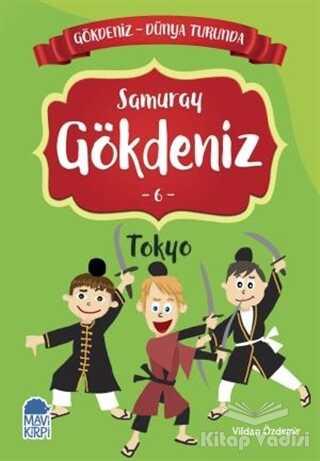 Mavi Kirpi Yayınları - Samuray Gökdeniz Tokyo - Gökdeniz Dünya Turunda 6