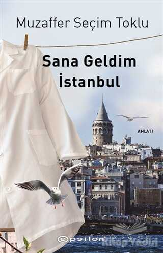 Epsilon Yayınevi - Sana Geldim İstanbul