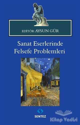 Sentez Yayınları - Sanat Eserlerinde Felsefe Problemleri