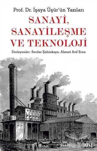 Dost Kitabevi Yayınları - Sanayi, Sanayileşme ve Teknoloji