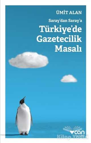 Can Yayınları - Saraydan Saraya Türkiyede Gazetecilik Masalı