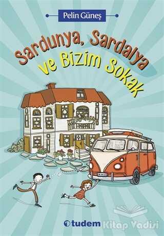 Tudem Yayınları - Sardunya, Sardalya ve Bizim Sokak