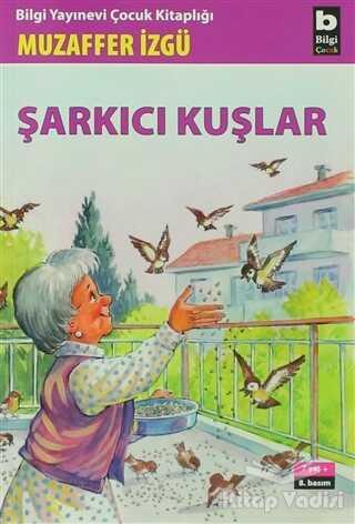 Bilgi Yayınevi - Şarkıcı Kuşlar
