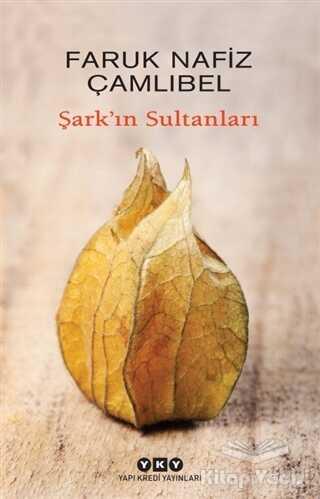 Yapı Kredi Yayınları - Şark'ın Sultanları