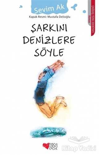 Can Çocuk Yayınları - Şarkını Denizlere Söyle