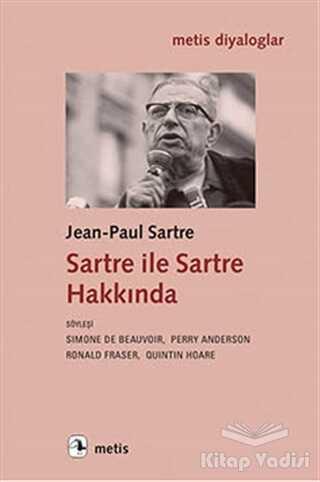 Metis Yayınları - Sartre ile Sartre Hakkında