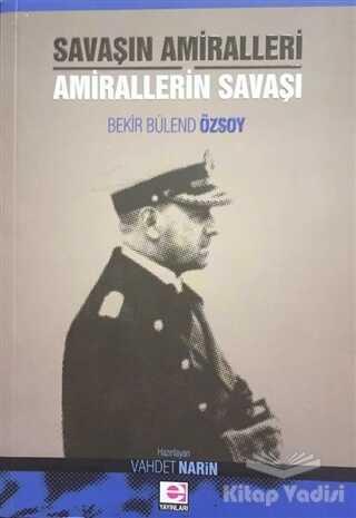 E Yayınları - Savaşın Amiralleri Amirallerin Savaşı