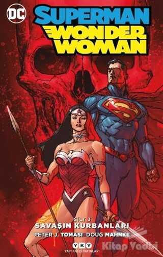 Yapı Kredi Yayınları - Savaşın Kurbanları - Superman Wonder Woman Cilt 3