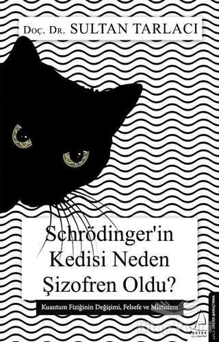 Destek Yayınları - Schrödinger'in Kedisi Neden Şizofren Oldu?