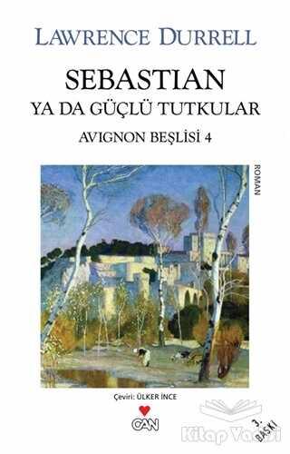 Can Yayınları - Sebastian ya da Güçlü Tutkular (Avignon Beşlisi 4)
