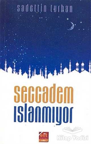 Elit Kültür Yayınları - Seccadem Islanmıyor