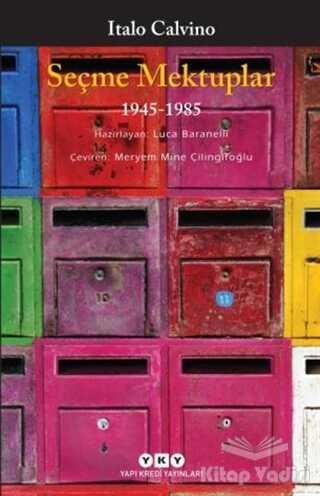 Yapı Kredi Yayınları - Seçme Mektuplar (1945-1985)