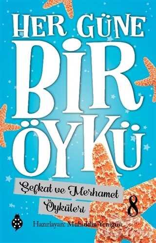 Uğurböceği Yayınları - Şefkat ve Merhamet Öyküleri - Her Güne Bir Öykü 8