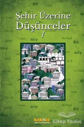 Kaknüs Yayınları - Şehir Üzerine Düşünceler 1