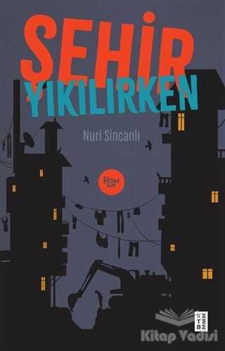 Ketebe Yayınları - Şehir Yıkılırken