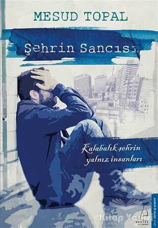 Destek Yayınları - Şehrin Sancısı