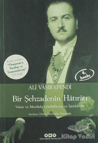 Yapı Kredi Yayınları - Şehzade Ali Vasıb Efendi : Bir Şehzadenin Hatıratı
