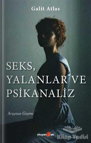 Okuyan Us Yayınları - Seks, Yalanlar ve Psikanaliz