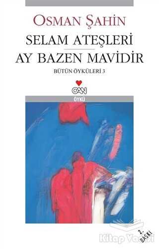 Can Yayınları - Selam Ateşleri - Ay Bazen Mavidir