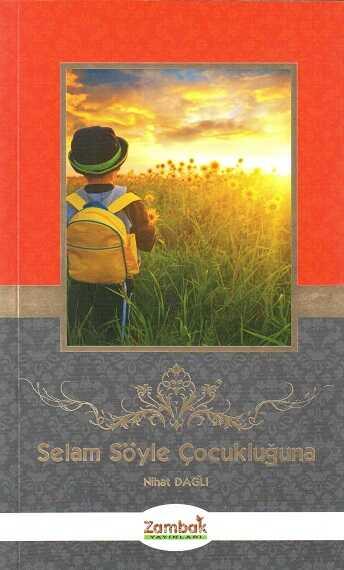 Zambak Yayınları - Selam Söyle Çocukluğuna