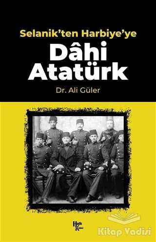 Halk Kitabevi - Selanik'ten Harbiye'ye Dahi Atatürk
