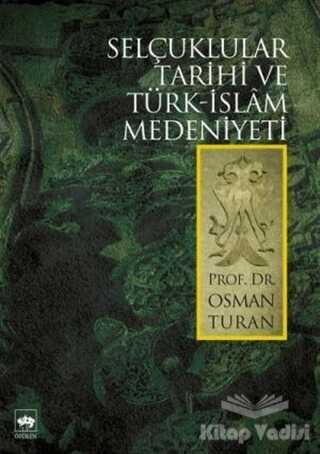Ötüken Neşriyat - Selçuklular Tarihi ve Türk - İslam Medeniyeti
