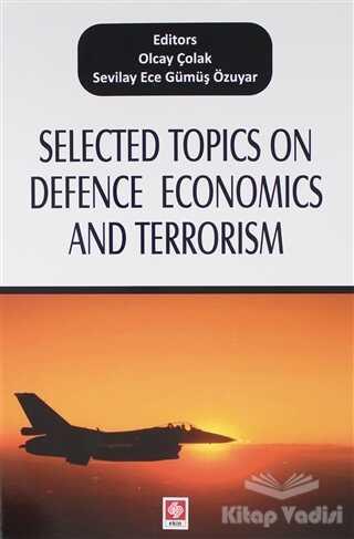 Ekin Basım Yayın - Akademik Kitaplar - Selected Topics on Defence Economics and Terrorism