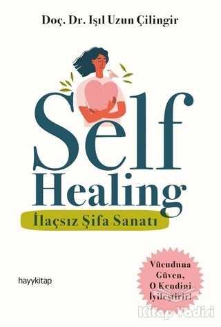 Hayykitap - Self Healing - İlaçsız Şifa Sanatı