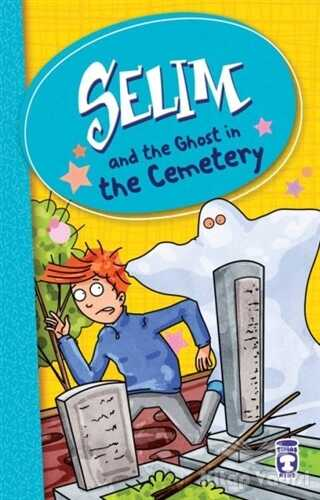 Timaş Publishing - Selim and the Ghost in the Cemetery
