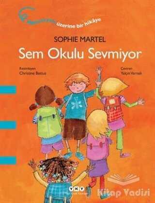 Yapı Kredi Yayınları - Sem Okulu Sevmiyor