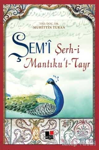 Kesit Yayınları - Şem'i Şerh-i Mantıku't-Tayr