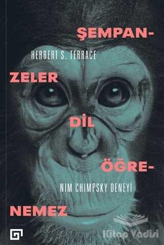 Koç Üniversitesi Yayınları - Şempanzeler Dil Öğrenemez: Nim Chimpsky Deneyi