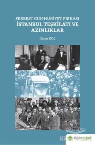 Hiperlink Yayınları - Serbest Cumhuriyet Fırkası İstanbul Teşkilatı ve Azınlıklar