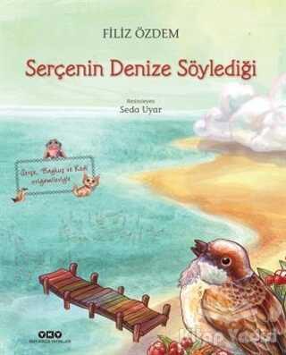 Yapı Kredi Yayınları - Serçenin Denize Söylediği