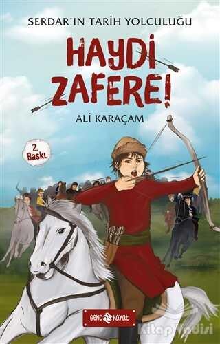Genç Hayat - Serdar'ın Tarih Tolculuğu - Haydi Zafere!