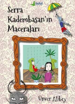 Bulut Yayınları - Serra Kadembasan'ın Maceraları