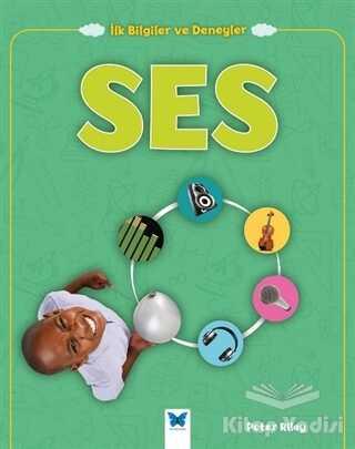 Mavi Kelebek Yayınları - Ses - İlk Bilgiler ve Deneyler