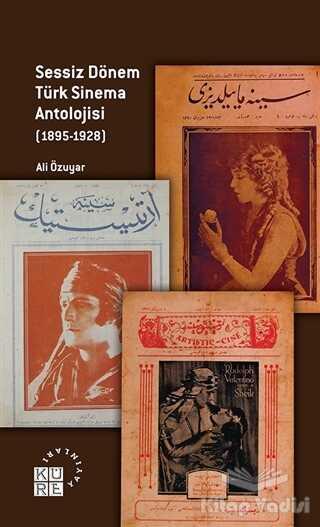 Küre Yayınları - Sessiz Dönem Türk Sinema Antolojisi (1895-1928)