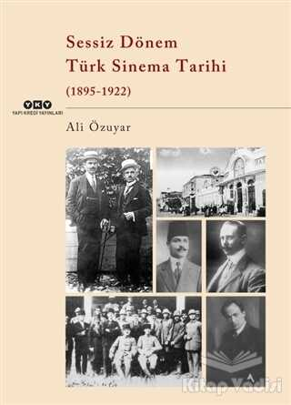 Yapı Kredi Yayınları - Sessiz Dönem Türk Sinema Tarihi (1895-1922)