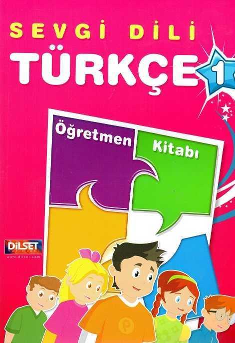 Dilset Sevgi Dili Türkçe Eğitim - Sevgi Dili Türkçe 1 Öğretmen Kitabı