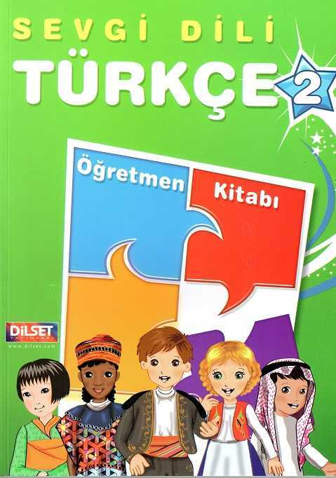 Dilset Sevgi Dili Türkçe Eğitim - Sevgi Dili Türkçe 2 Öğretmen Kitabı