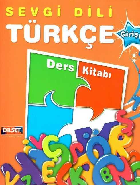 Dilset Sevgi Dili Türkçe Eğitim - Sevgi Dili Türkçe - Giriş Ders Kitabı